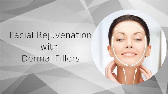Facial Rejuvenation with Dermal Fillers