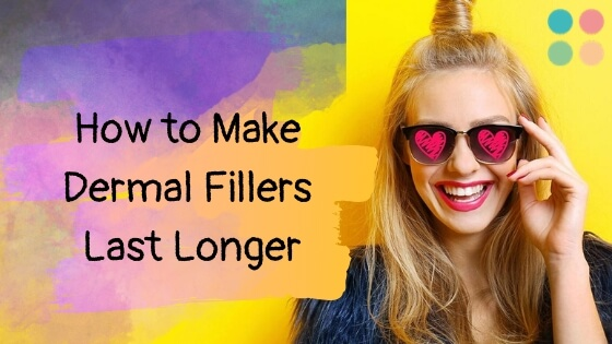 How to Make Dermal Fillers Last Longer?