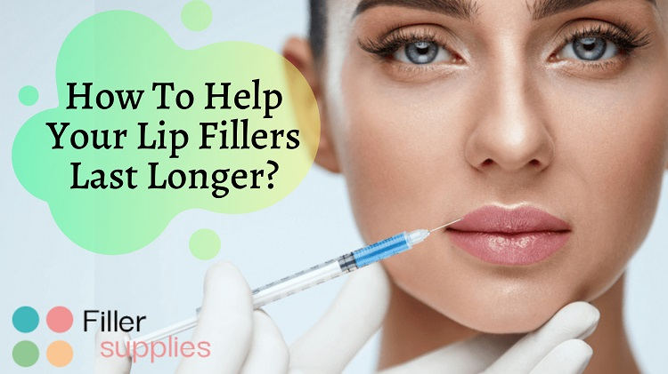How To Help Your Lip Fillers Last Longer?