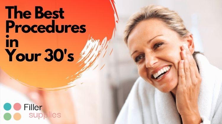 the Best Procedures in Your 30's