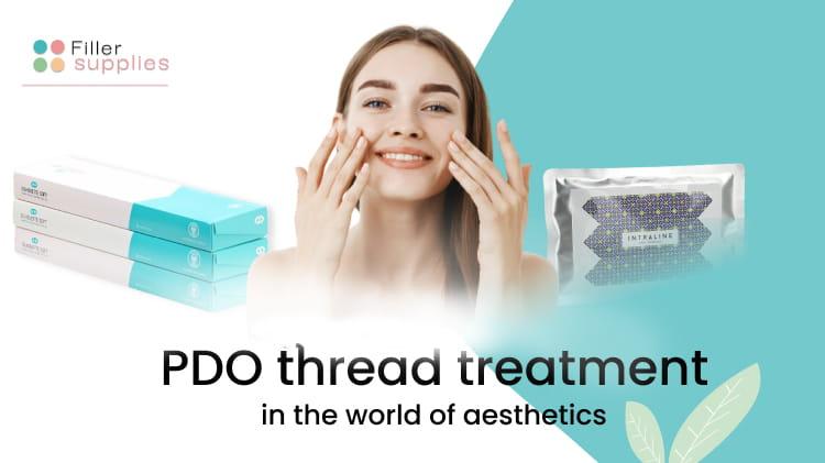 PDO Thread Treatment in the World of Aesthetics